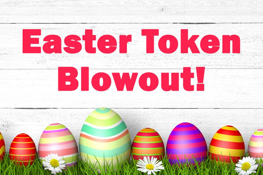 Easter Token Blowout Jacksonville Blanding